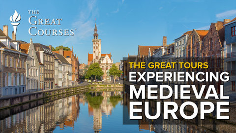 The Great Tours Experiencing Medieval Europe
