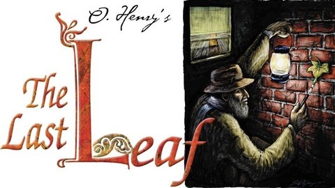 elements of the last leaf by o henry Based on the short story by o henry a young girl decides that she will die when  the last leaf drops from a dying vine outside her window, as lingering.